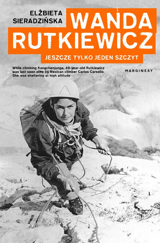 """okładka książki """"Wanda Rutkiewicz. Jeszcze tylko jeden szczyt"""""""