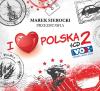 """20. Różni wykonawcy – """"Marek Sierocki przedstawia: I Love Polska 2"""""""